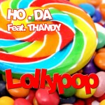 "Single by Ho.Da Feat. Thandy ""Lollypop"""