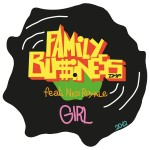 """Single by Family Business Feat. Nico Royale """"Girl"""""""