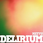 "Single by Metyu ""Delirium"""
