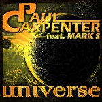 "Single by Paul Carpenter feat. Mark S ""Universe"""