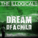 """Single by The Illogical """"Dream Of A Child"""""""