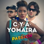 "Single by C.Y.A. Feat. Yomaira ""La Passion"""
