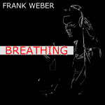"Single by Frank Weber ""Breathing"""