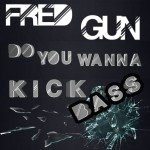 "Single by Fred Gun ""Do You Wanna Kick Bass"""