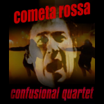 "Single by Confusional Quartet Play Demetrio Stratos ""Cometa Rossa"""