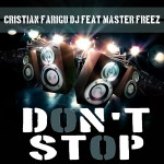 "Single by Cristian Farigu Dj Feat. Master Freez ""Don't Stop"""