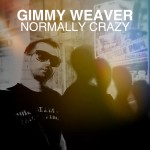 "Single by Gimmy Weaver ""Normally Crazy"""