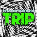 """Single by Frank Weber """"Trip"""""""