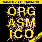 "Single by Ramirez ""Orgasmico (2014 Remixes)"""