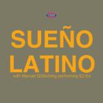 """Single by Sueño Latino with Manuel Göttsching """"Sueño Latino"""""""