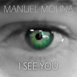 "Single by Manuel Molina ""I See You"""