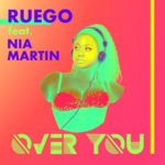 Single by Ruego feat. Nia Martin – OVER YOU