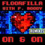 Single by Floorfilla With P. Moody – ON & ON (Remixes)