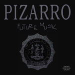 Album by Pizarro – Future Musik