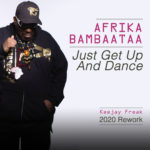 Single by Afrika Bambaataa – JUST GET UP AND DANCE (Keejay Freak 2020 Rework)