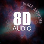 Compilation 8D AUDIO Dance Anthems