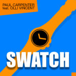 Single by Paul Carpenter feat. Olli Vincent – SWATCH